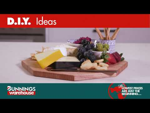 How To Make A Cheese Board - D.I.Y. At Bunnings
