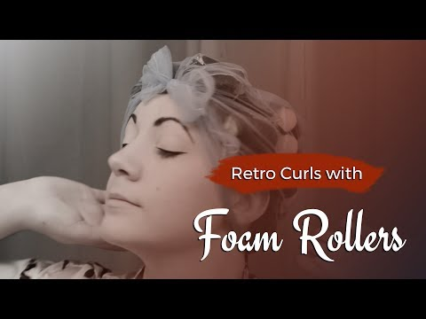 Retro Curls with Foam Rollers - Vintage Hair How-To