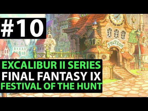 Final Fantasy 9 PS4 Walkthrough - EXCALIBUR 2 PERFECT GAME - Festival Of The Hunt D1-10