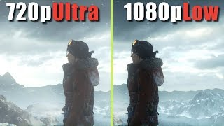 720p Ultra vs 1080p Low   Which is the best quality/performance ?