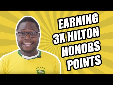 Earning 3x Hilton Honors Points