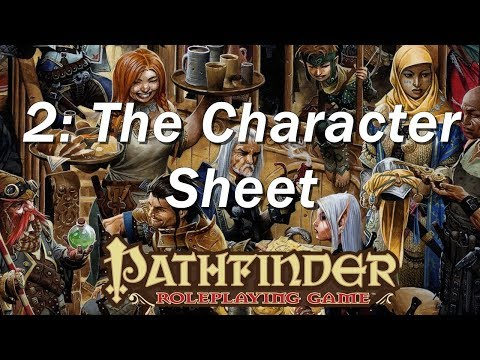 PATHFINDER Roleplaying Game, RPG Character Creation Ep  2 | The Character Sheet