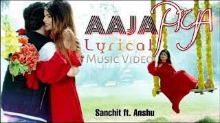 Aaja Piya | Lyrical | Romantic Love Song 2019 | Timeflies | Sanchit Jain | Music Video