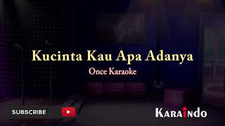once kucinta kau apa adanya Aku Mau Karaoke