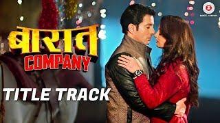 Baaraat Company Title Track | Divya Kumar | Ranveer Kumar, Abhimanue Arun, Jaihind Kumar & Kumar S