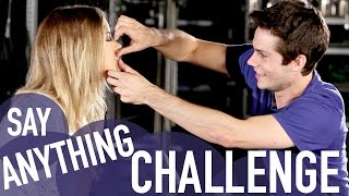 SAY ANYTHING CHALLENGE (with Dylan O