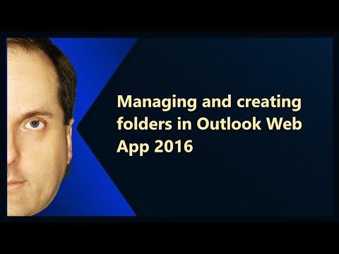 Managing and creating folders in Outlook Web App 2016