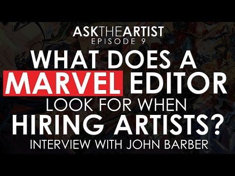 WHAT DOES A MARVEL EDITOR LOOK FOR WHEN HIRING ARTISTS? - Interview with John Barber