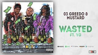 03 Greedo & Mustard - Wasted Ft. YG