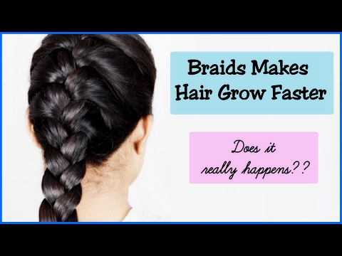 Braid Makes Hair Grow Faster    Does It Really Happen??