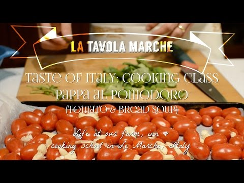 Taste of Italy: Cooking Class, Pappa al Pomodoro (Tuscan Tomato Bread Soup) Episode 10