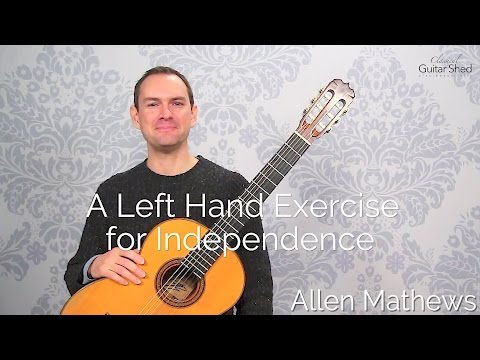 A Left Hand Exercise for Independence on Classical Guitar