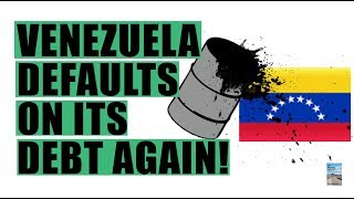 Venezuela NOW BANKRUPT! Missed Billions in Payments and $9 Billion More Due in 2018!