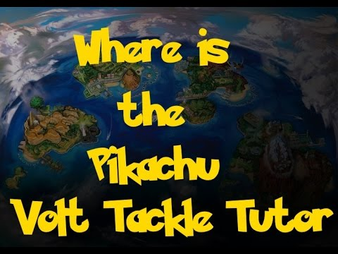 Where Is: The Pikachu Volt Tackle Move Tutor (Pokemon Sun/Moon)
