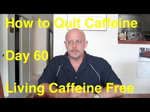 Quit Caffeine in 30 Days - Day 60:  Living Caffeine Free