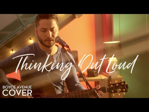 Thinking Out Loud - Ed Sheeran (Boyce Avenue acoustic cover) on Spotify & Apple