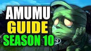 SEASON 10 AMUMU GAMEPLAY GUIDE - (Best Amumu Build, Runes, Playstyle) - League of Legends