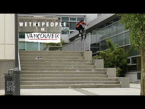 WETHEPEOPLE BMX IN VANCOUVER