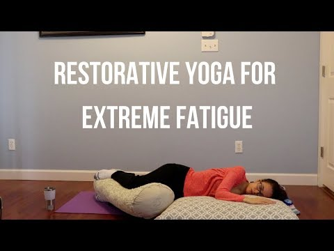 Restorative Yoga for Extreme Fatigue, Colds/Flu, Anxiety