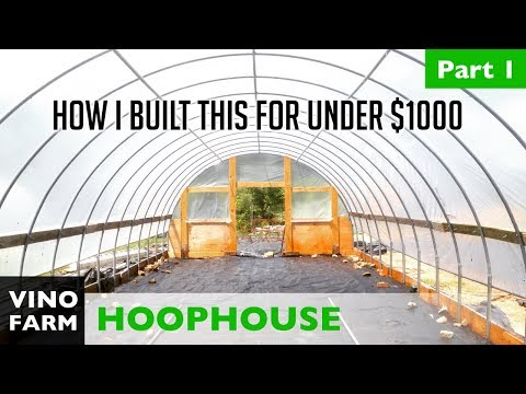 How to Build A Hoop House - Part 1