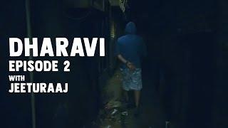 DHARAVI EPISODE 2 | JEETURAAJ MUMBAIWALA | JEETURAAJ |MIRCHI