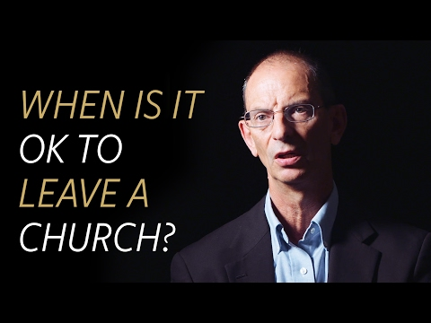 When is it OK to leave a church?
