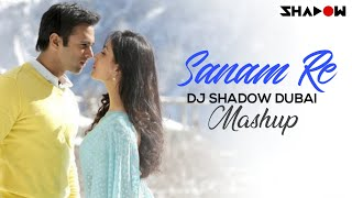 Sanam Re | DJ Shadow Dubai Mashup | Full Video HD