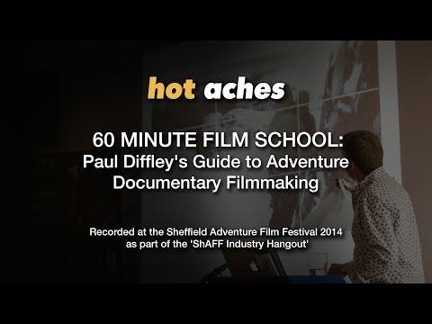60 Minute Fllm School: Paul Diffley's Guide to Adventure Documentary Filmmaking
