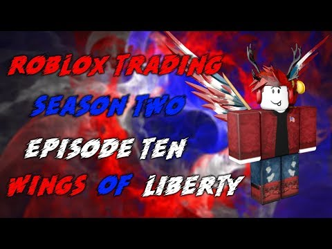 Roblox Trading S2 | Buying Wings of Liberty for 250k Robux!, Earl of the Federation ++ | Episode 10