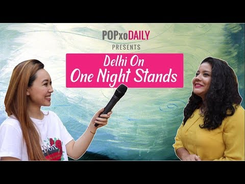 Delhi On One Night Stands - POPxo