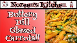 Buttery Dill Glazed Carrots Recipe Noreen S Kitchen