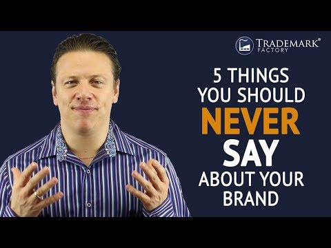 5 Things You Should Never Say About Your Brand | Trademark Factory® FAQ