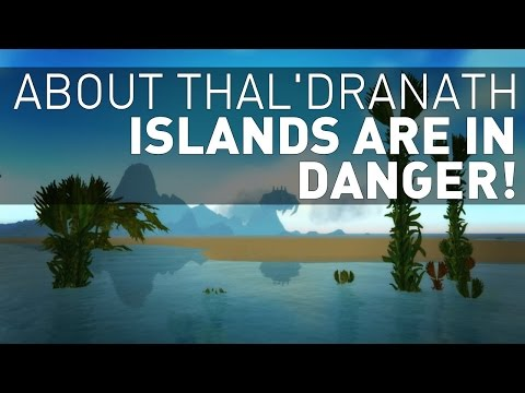 Thal'dranath - And the Dangers of Being a Wow Island