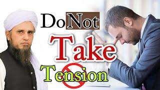 Zindagi Me Tension Mat Lo | Mufti Tariq Masood Sahab | HD | New Bayan | Short Clip | Islamic Views |