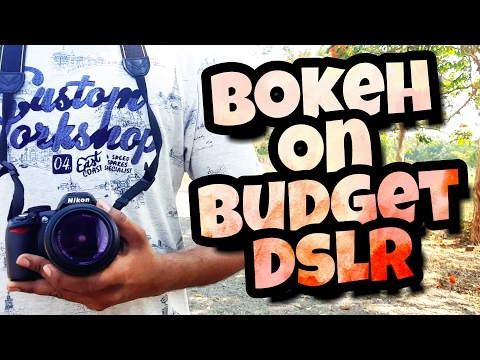 how to get Bokeh effect on budget dslr with kit lens