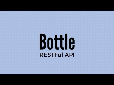 Creating a RESTFul API With Python and Bottle