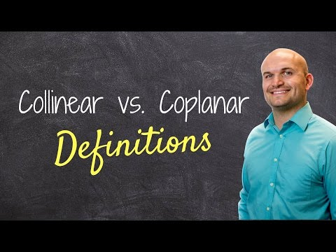 What does colinear and coplanar mean