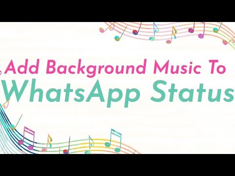 How to Add Background Music to WhatsApp Status