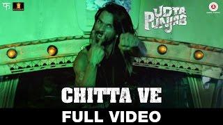 Chitta Ve - Full Video | Udta Punjab | Shahid Kapoor, Kareena Kapoor K, Alia Bhatt & Diljit Dosanjh