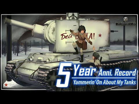 Sahm's 5 Yr. Anni. Record - Ramblings on My Tanks || World of Tanks