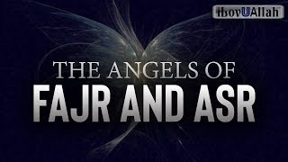 The Angels Of Fajr And Asr - Beautiful Transition