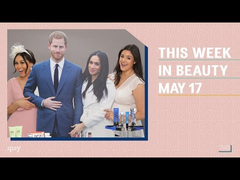 This Week In Beauty April 17th Celebrating Prince Harry & Meghan Markle's Royal Wedding   ipsy news