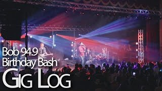 Bob 94.9FM Birthday Bash 2016 Production Gig Log