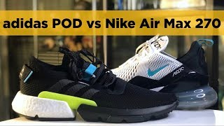 3b851f2341 adidas POD vs Nike Air Max 270: Which One is Better?