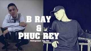 B Ray vs Phúc Rey trận chiến của 2 rapper
