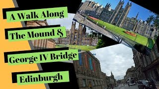 A walk along the Mound & George IV Bridge
