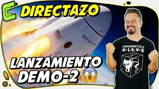 DIRECTO: Lanzamiento del SpaceX Crew Dragon Demo-2 junto a @El Cubil de Peter & @Raíz de Pi