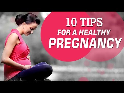 Healthy Pregnancy Tips - 10 Tips for a Healthy Pregnancy