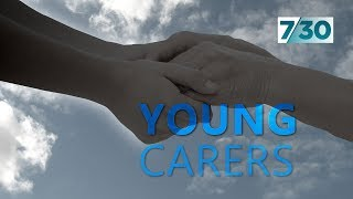 The incredible reality for young carers | 7.30