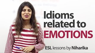 Idioms related to Emotions - Free English Lesson